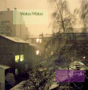 le fumalin, the new watoo watoo cd